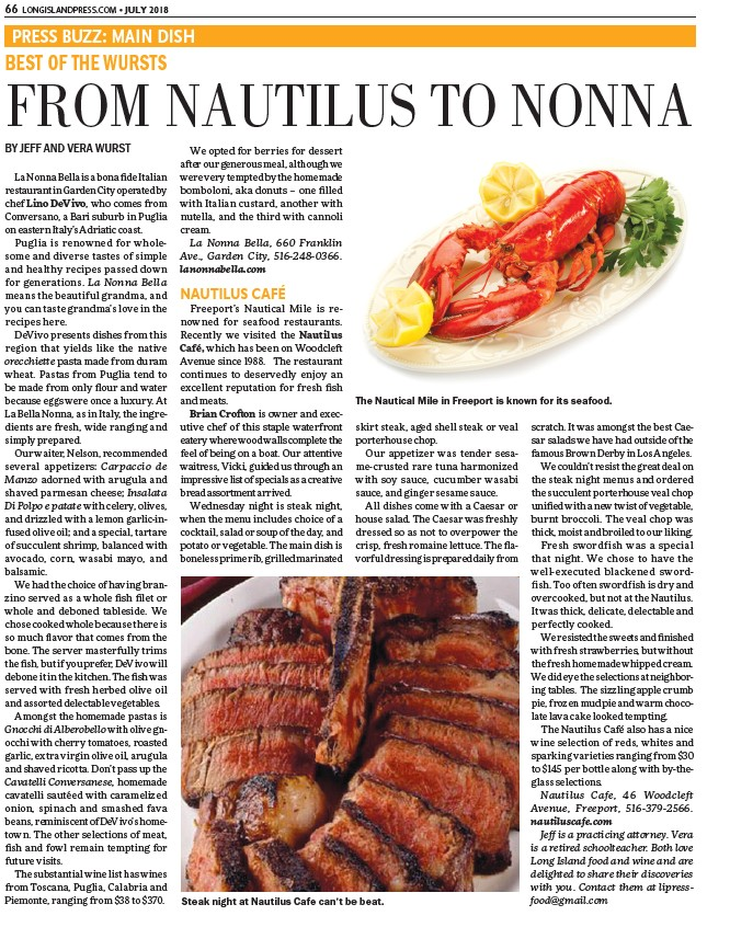COM • JULY 2018 BEST OF THE WURSTS FROM NAUTILUS TO NONNA BY JEFF AND VERA WURST La Nonna Bella is a bona fide Italian restaurant in Garden City operated by ...